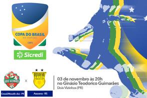 Copa do Brasil Sicredi Dois Vizinhos e Assoeva, valendo vaga para a próxima fase com transmissão