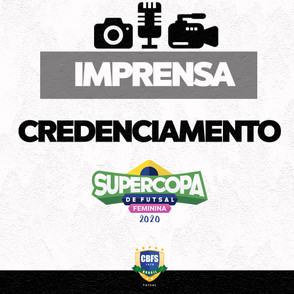 Credenciamento para Supercopa de Futsal Feminina Leoas da Serra x Taboao Magnus