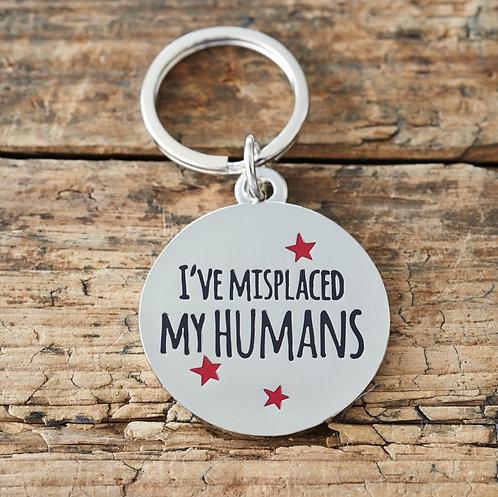 Sweet William Dog Tag - I've misplaced my humans