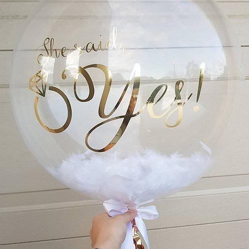 'She Said Yes' Bubble Balloon