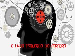 O lado esquerdo do Cérebro é o seu lado mais desenvolvido?