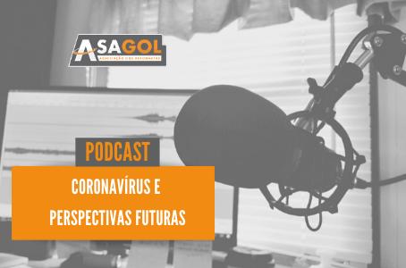 Podcast | Coronavírus e perspectivas futuras