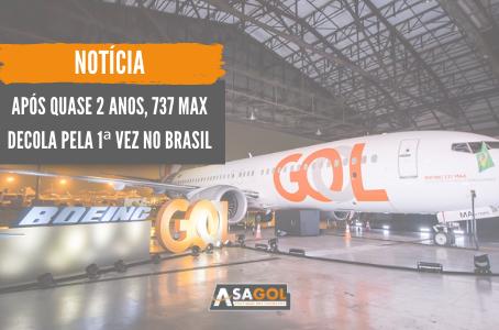 Após quase 2 anos, 737 MAX decola pela 1ª vez no Brasil