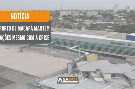Aeroporto de Macapá mantém operações mesmo com a crise