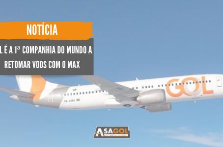 GOL é a 1ª companhia do mundo a retomar voos com o MAX