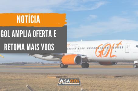 GOL amplia oferta e retoma mais voos