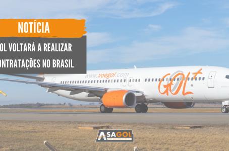GOL voltará a realizar contratações no Brasil
