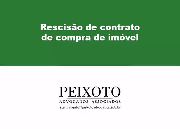Rescisão contrato compra de imóvel  (video)