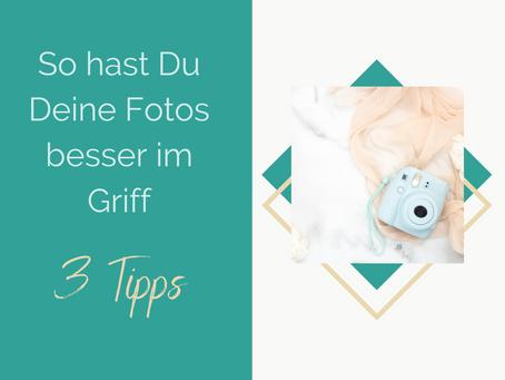 3 Tipps für besseres Fotomanagement