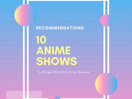 10 Anime shows to binge-watch across genres [Recommendations]