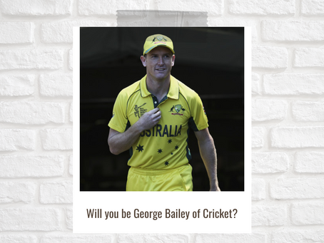 Will you be George Bailey of Cricket?