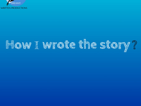 How I wrote the story?