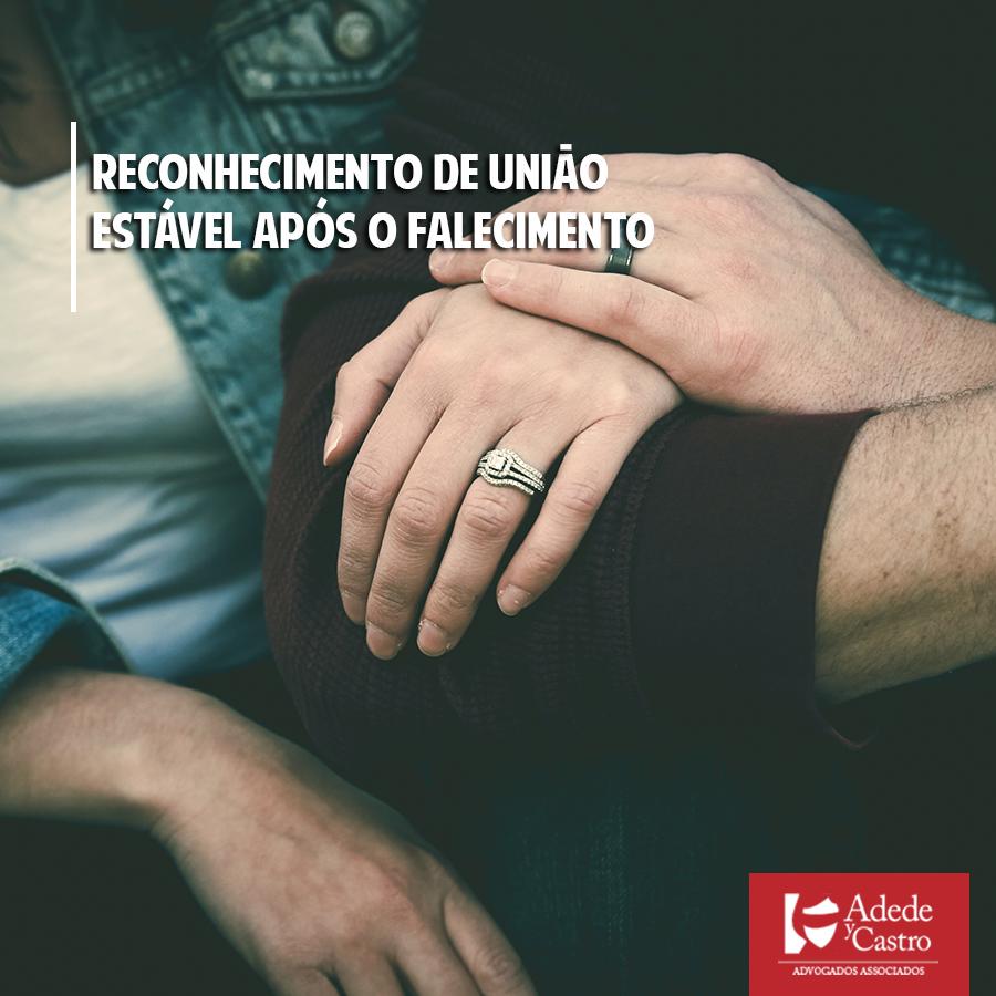 É possível reconhecer uma união estável após a morte de cônjuge?