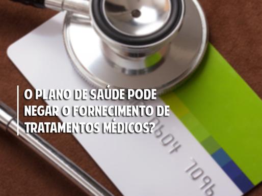 O plano de saúde pode negar o fornecimento de tratamentos médicos?