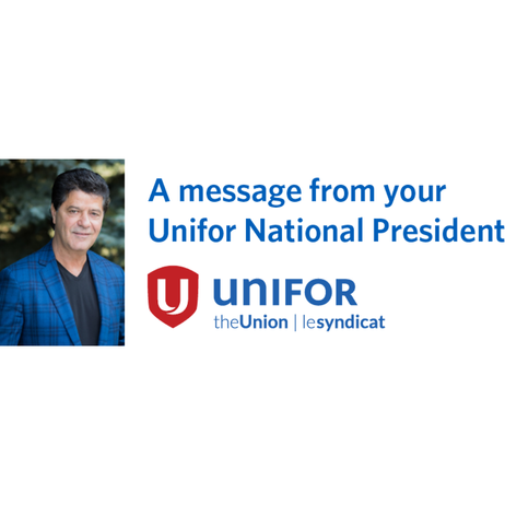A messgae from your Unifor National President