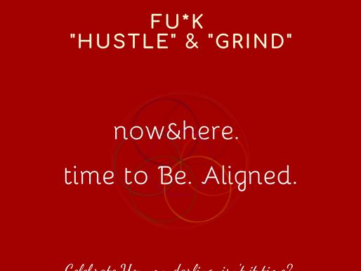 Hustle & Grind? No Thanks.