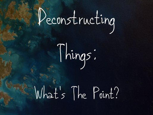 Deconstructing Things: Why?
