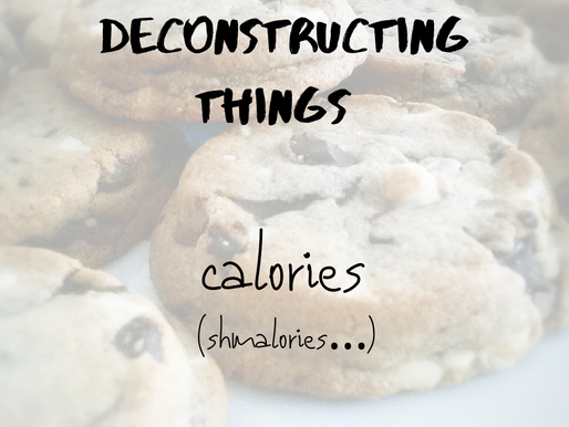 Deconstructing Things: Calories