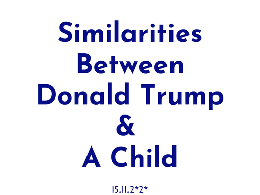 Similarities Between Donald Trump & A Child