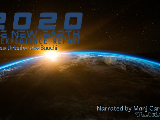2020~The New Earth ~An Audio Book, Narrated by Yours Truly