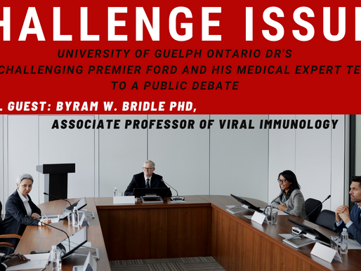 In Canada: U of Guelph Dr's Challenge Provincial Gov & Medical Team to Public Debate