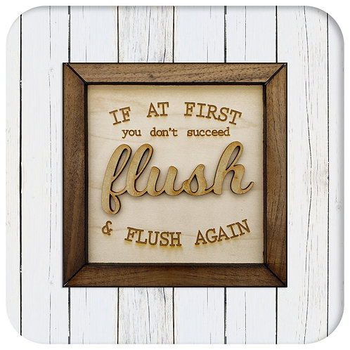Flush again