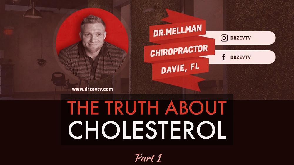 Chiropractor   Dr. Zev Mellman - Davie FL   Truth About Cholesterol