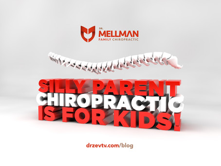 Silly Parent, Chiropractic Is For Kids!