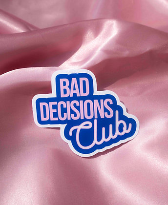 Sticker Bad Decisions Club