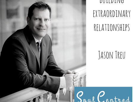Jason Treu-Building Extraordinary Relationships.