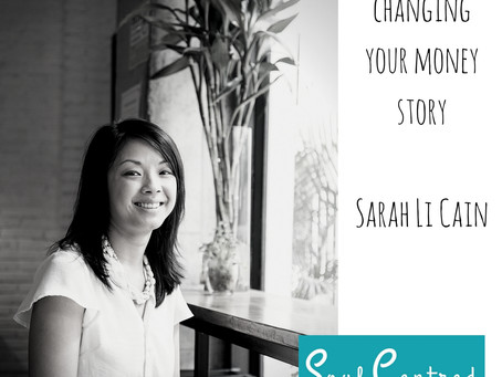 Sarah Li Cain - Changing Your Money Story