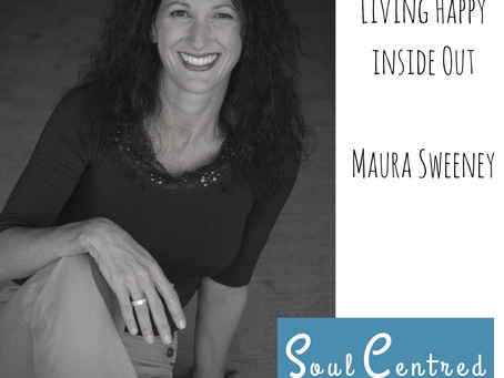 Maura Sweeney - Living Happy Inside Out