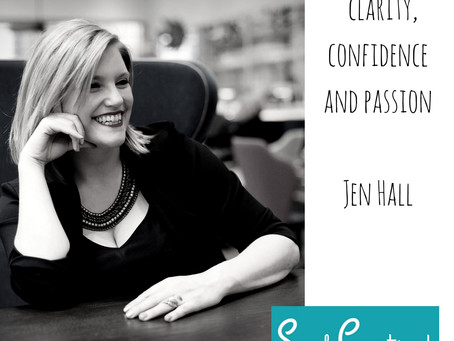 Jen Hall - Clarity, Confidence and Passion