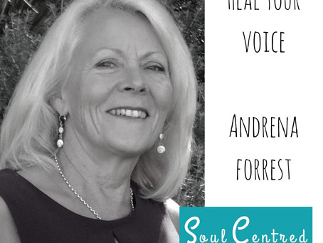 Andrena Forrest - Heal your voice, change your life.