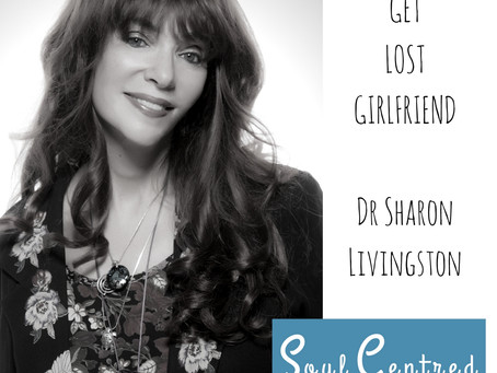 Dr Sharon Livingston-Get Lost Girlfriend.