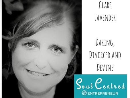 Clare Lavender - Daring, Divorced and Devine.