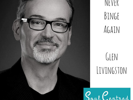 Glen Livingston - Never Binge Again