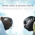 Seckou Keita and Omar Sosa - Transparent Water