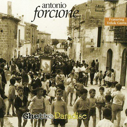 Antonion Forcione - Ghetto Paradise.jpg