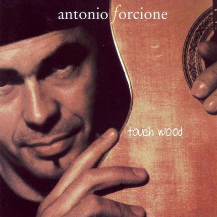 Antonion Forcione - Touch Wood