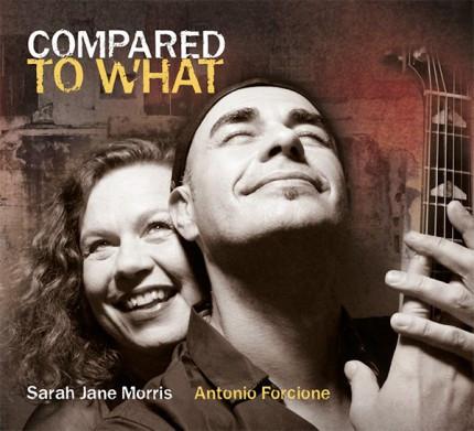 Sarah Jane Morris & Antonio Forcione - Compared To What