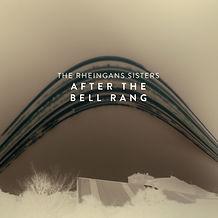 The Rheingans Sisters_AfterTheBellRangCo