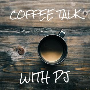 Coffee Talk with PJ