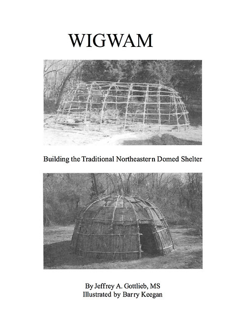 WIGWAM - Building the Traditional Northeastern Domed Shelter