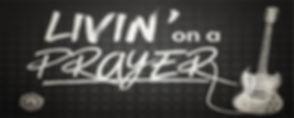 Livin On A Prayer_banner 1.jpg