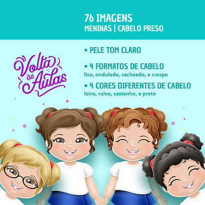 Volta às Aulas - Meninas - Pele Clara - Cabelo Preso