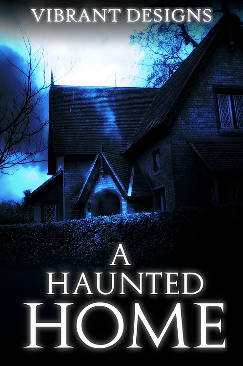 A HAUNTED HOME