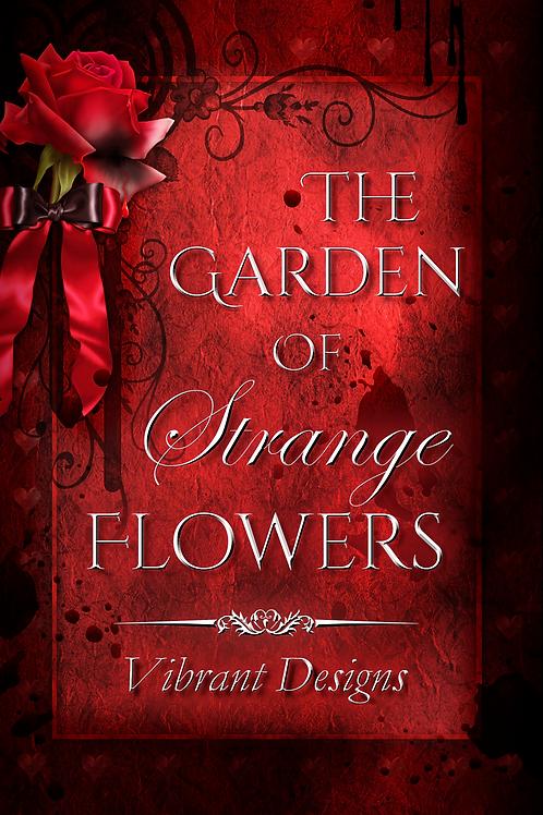 THE GARDEN OF STRANGE FLOWERS