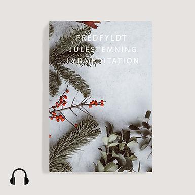 Fredfyldt julestemning, lydmeditation