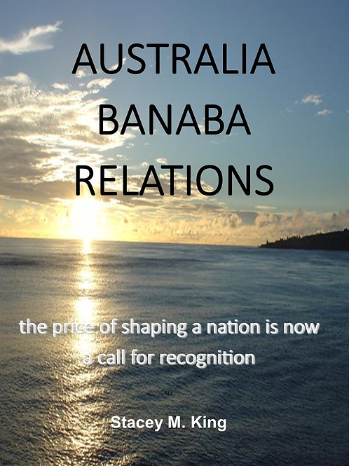 Australia-Banaba Relations: price of shaping a nation